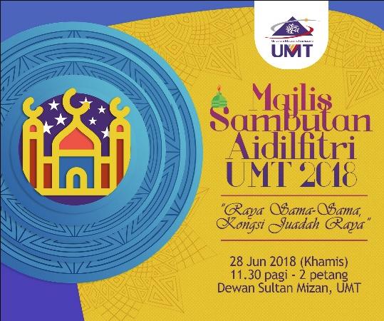 Jemputan Ke Majlis Sambutan Aidilfitri UMT 2018 @ Dewan Sultan Mizan | Kuala Terengganu | Terengganu | Malaysia