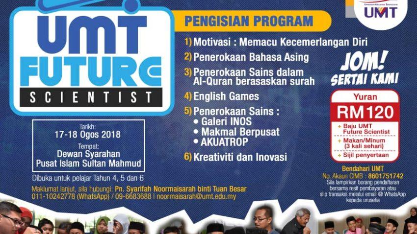 Jom Sertai UMT FUTURE SCIENTIST!!! @ Dewan Syarahan, Pusat Islam Sultan Mahmud   Kuala Terengganu   Terengganu   Malaysia