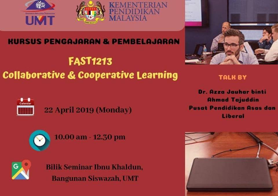 Kursus Pengajaran Dan Pembelajaran : FAST 1213 – Collaborative & Cooperative Learning