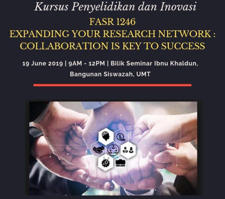 Kursus Penyelidikan Dan Inovasi : Fasr 1246 – Expanding Your  Research Network, Collaboration Is Key To  Success