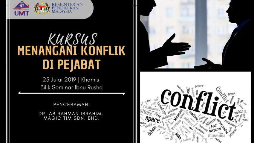 Kursus Menangani Konflik Di Pejabat @ Bilik Seminar Ibnu Rushd, Bangunan Siswazah, UMT