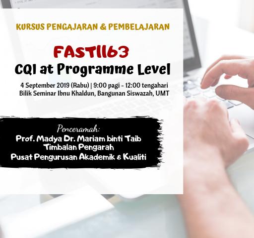 Kursus Pengajaran Dan Pembelajaran : Fast1163-CQI At Programme Level @ Bilik Seminar Ibnu Khaldun, Bangunan Siswazah, UMT
