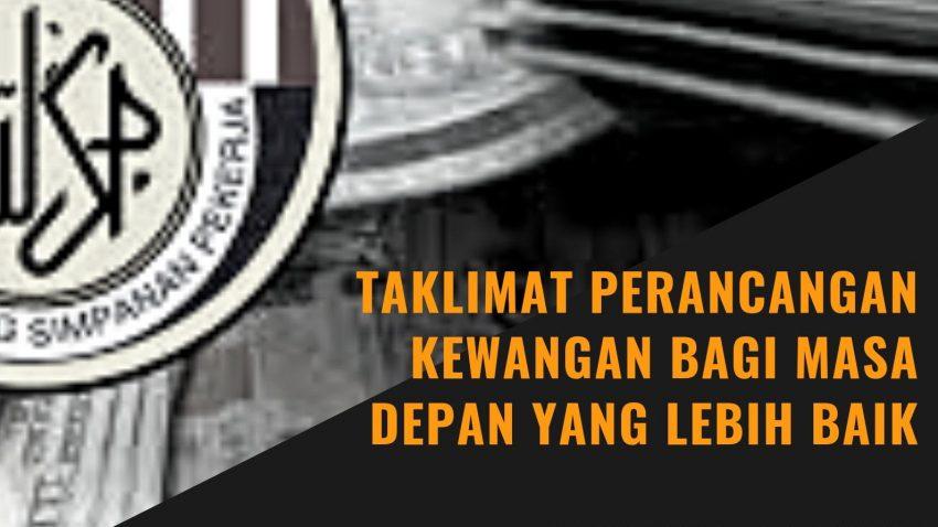 Taklimat Perancangan Kewangan Bagi Masa Depan Yang Lebih Baik Oleh KWSP @ Auditorium Perpustakaan Sultanah Nur Zahirah