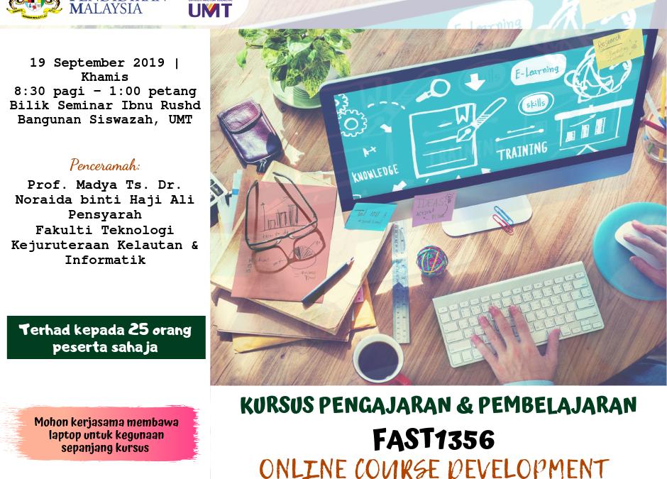 """Kursus Pengajaran Dan Pembelajaran : FAST1356 – """"Online Course Development"""""""