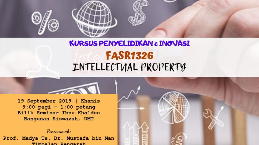 Kursus Penyelidikan Dan Inovasi : FASR1326 Intellectual Property @ Bilik Seminar Ibnu Khaldun, Bangunan Siswazah, UMT