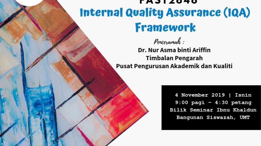 "Kursus Pengajaran Dan Pembelajaran : FAST2646 ""Internal Quality Assurance (IQA) Framework"" @ Bilik Seminar Ibnu Khaldun, Bangunan Siswazah, UMT"