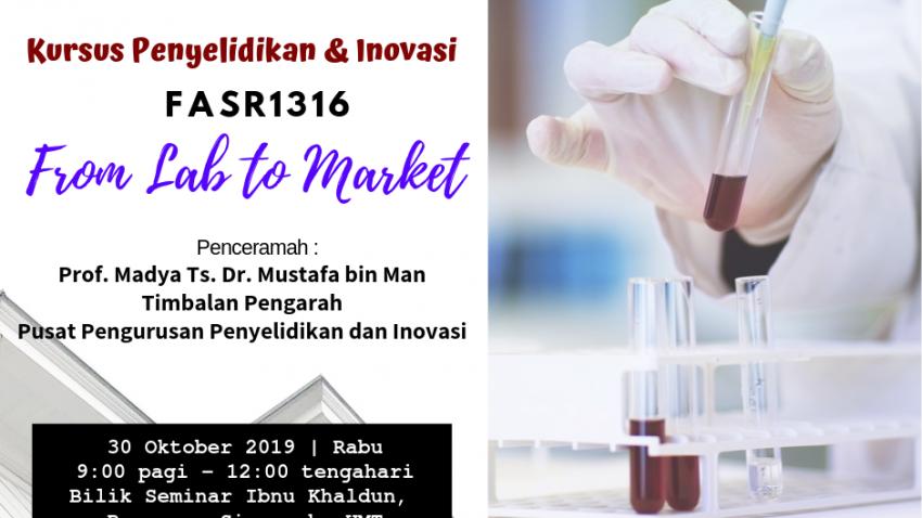 "Kursus Penyelidikan Dan Inovasi : FASR1316 ""From Lab To Market"" @ Bilik Seminar Ibnu Khaldun, Bangunan Siswazah, UMT"