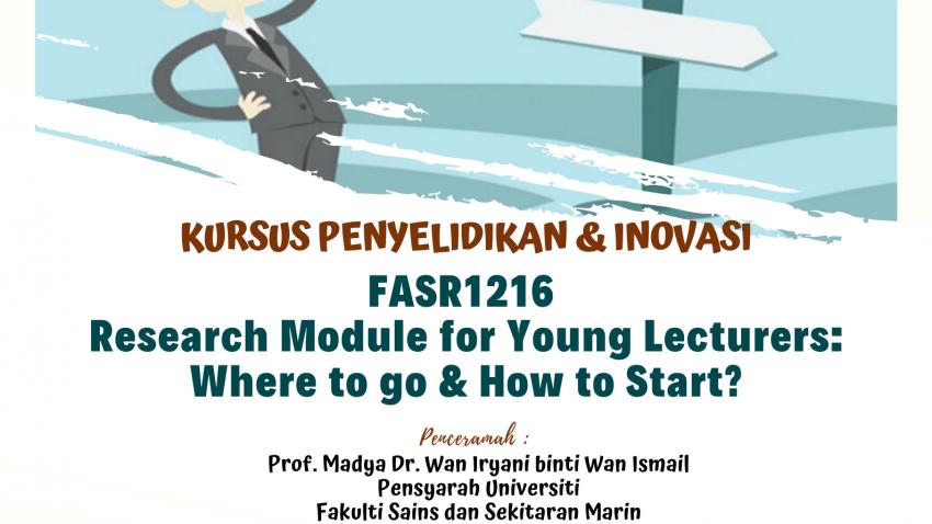 """Kursus Penyelidikan Dan Inovasi : FASR1216 """"Research Module For Young Lecturers: Where To Go & How To Start?"""" @ Bilik Seminar Ibnu Khaldun, Kompleks Siswazah UMT"""