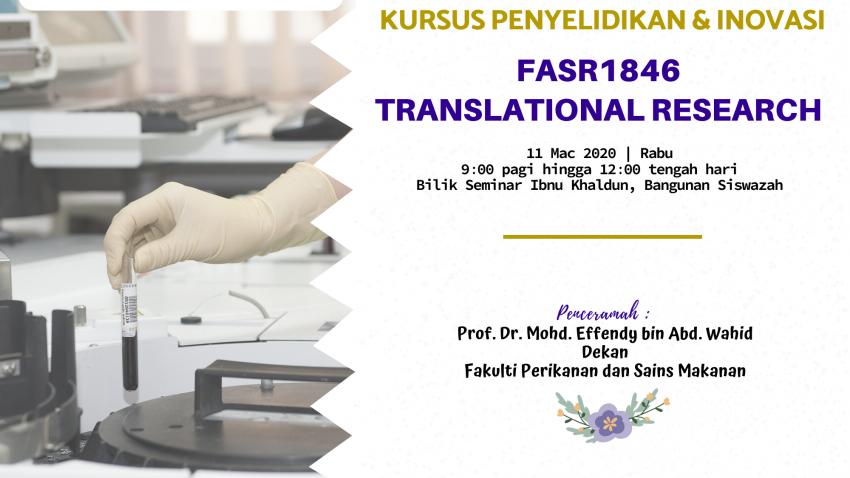 """Kursus Penyelidikan Dan Inovasi : FASR1846 """"Translational Research"""" @ Bilik Seminar Ibnu Khaldun, Kompleks Siswazah UMT"""