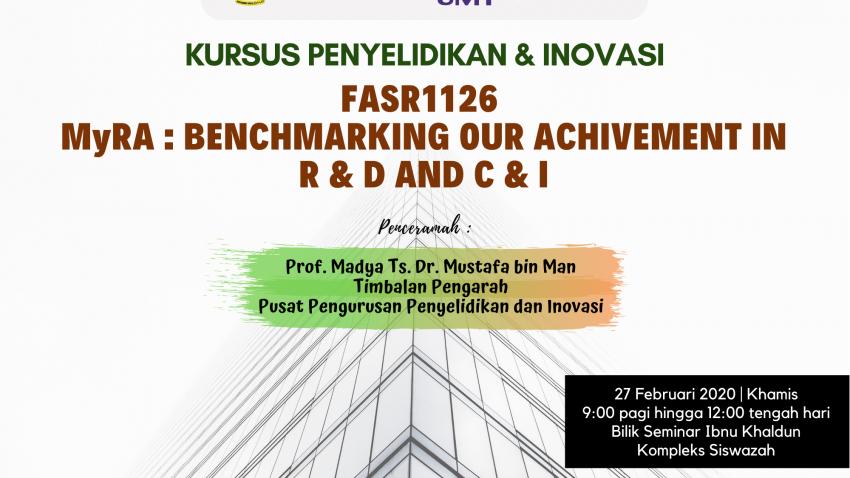 """Kursus Penyelidikan Dan Inovasi : FASR1126 """"Myra : Benchmarking Our Achivement In R & D And C & I"""" @ Bilik Seminar Ibnu Khaldun, Kompleks Siswazah"""