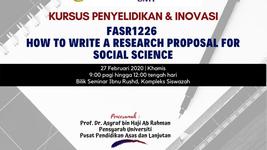 """Kursus Penyelidikan Dan Inovasi : FASR1226 """"How To Write A Research Proposal For Social Science"""" @ Bilik Seminar Ibnu Rushd, Kompleks SIswazah"""