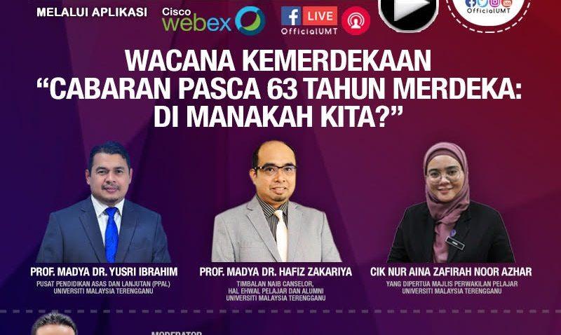 """Jemputan Program Bual Bicara Wacana Kemerdekaan """"Cabaran Pasca 63 Tahun Merdeka: Di Manakah Kita?"""" @ Universiti Malaysia Terengganu"""