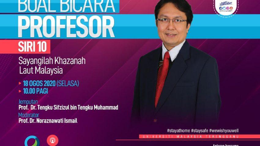 Program Bual Bicara Profesor Siri 10 Bersama Profesor Dr. Tengku Sifzizul Bin Tengku Muhammad @ Universiti Malaysia Terengganu