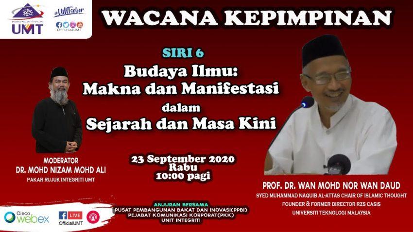 Program Wacana Kepimpinan Siri 6 bersama Prof. Dr. Wan Mohd Nor Wan Daud, Syed Muhammad Naquib Al-Attas Chair Of Islamic Thought, Founder & Former Director Rzs Casis @ Universiti Malaysia Terengganu