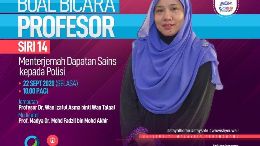 Bual Bicara Profesor Siri 14 Bersama Profesor Dr. Wan Izatul Asma Binti Wan Talaat @ Universiti Malaysia Terengganu