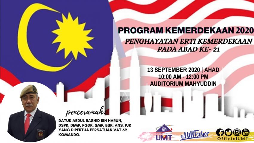 PROGRAM KEMERDEKAAN 2020  (PENGHAYATAN ERTI KEMERDEKAAN PADA ABAD KE- 21) @ Auditorium Mahyuddin