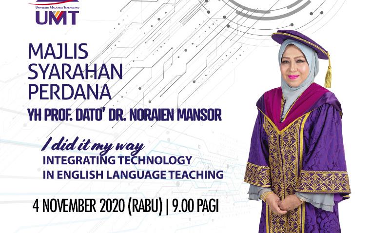 MAJLIS SYARAHAN PERDANA SIRI: 29 (2020) / INVITATION TO UMT INAUGURAL LECTURE SERIES: 29 (2020) - YH PROF DATO' DR. NORAIEN MANSOR @ Universiti Malaysia Terengganu