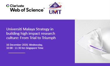 Webinar: Universiti Malaya Strategy in Building High Impact Research Culture: From Trial to Triumph @ Universiti Malaysia Terengganu