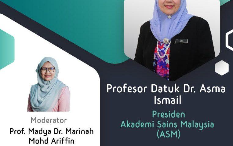 WACANA KEPIMPINAN SIRI 1 BERSAMA PROFESSOR DATUK DR. ASMA ISMAIL, FASC PRESIDEN AKADEMI SAINS MALAYSIA @ Universiti Malaysia Terengganu