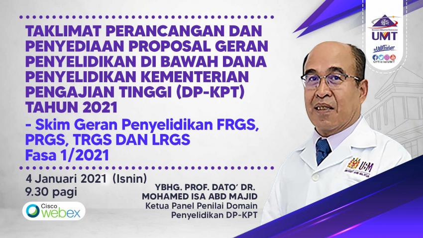 CRIM UMT: SESI TAKLIMAT PERANCANGAN DAN PENYEDIAAN PROPOSAL GERAN PENYELIDIKAN DI BAWAH DANA PENYELIDIKAN KEMENTERIAN PENGAJIAN TINGGI (DP-KPT) TAHUN 2021  - SKIM GERAN PENYELIDIKAN FRGS, PRGS, TRGS DAN LRGS FASA 1/2021 @ Universiti Malaysia Terengganu