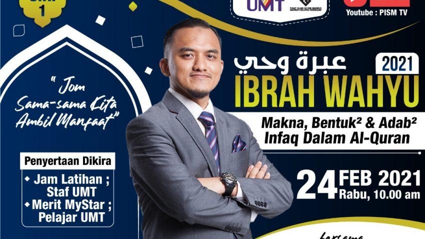 IBRAH WAHYU 2021 (SIRI1) ; MAKNA, BENTUK2 & ADAB2 INFAQ DALAM AL-QURAN @ Universiti Malaysia Terengganu