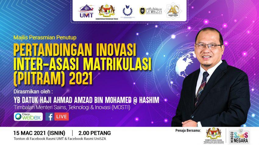 MAJLIS PERASMIAN PENUTUP PERTANDINGAN INOVASI INTER-ASASI MATRIKULASI (PIITRAM) 2021 @ Universiti Malaysia Terengganu