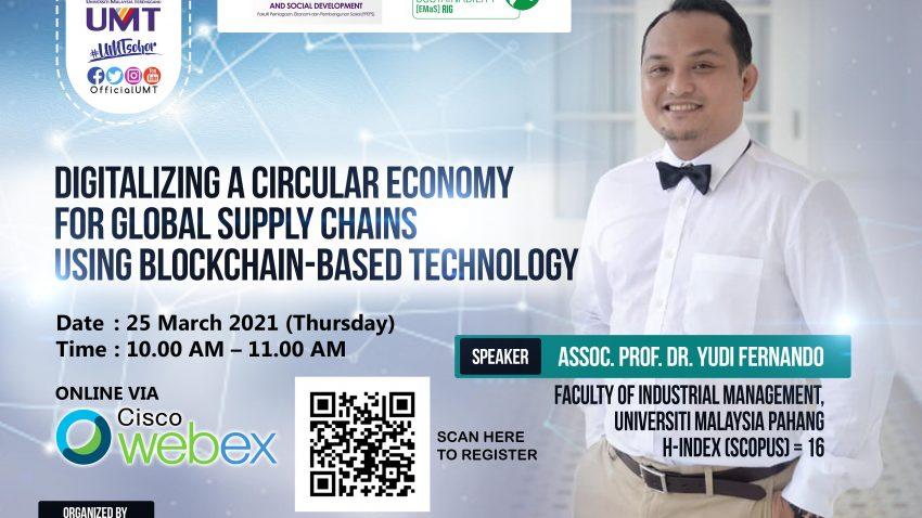 SEMINAR : DIGITALIZING A CIRCULAR ECONOMY FOR GLOBAL SUPPLY CHAINS USING BLOCKCHAIN-BASED TECHNOLOGY @ Universiti Malaysia Terengganu